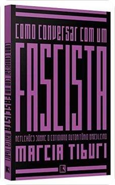 como-conversar-com-um-fascista-livro-marcia-tiburi-976011-MLB20470353563_112015-O
