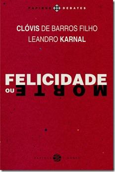 Felicidade_ou_Morte