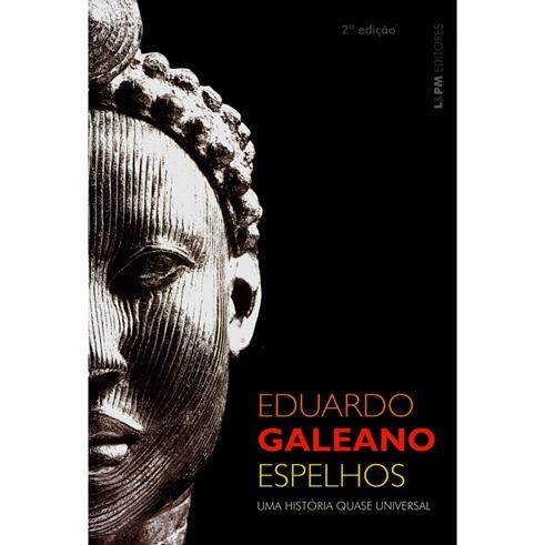 Espelhos-uma-Historia-Quase-Universal-Eduardo-Galeano-173352