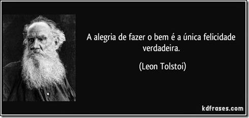frase-a-alegria-de-fazer-o-bem-e-a-unica-felicidade-verdadeira-leon-tolstoi-156234
