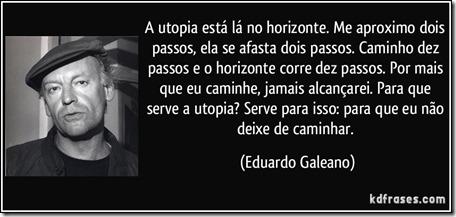 frase-a-utopia-esta-la-no-horizonte-me-aproximo-dois-passos-ela-se-afasta-dois-passos-caminho-dez-eduardo-galeano-123521