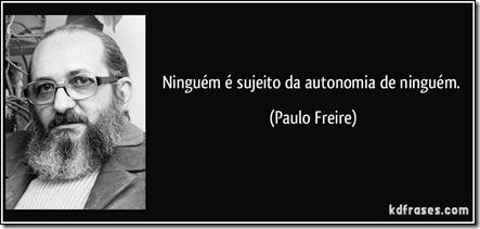 frase-ninguem-e-sujeito-da-autonomia-de-ninguem-paulo-freire-111126